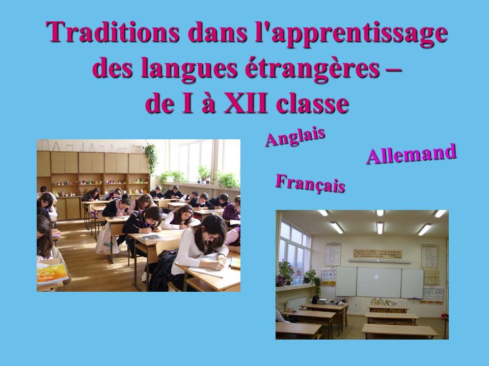 Traditions dans l apprentissage des langues étrangères – de I à XII classe Anglais Allemand Français
