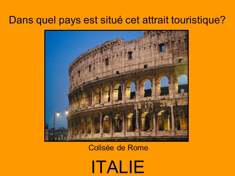 Dans quel pays est situé cet attrait touristique? ITALIE Colisée de Rome