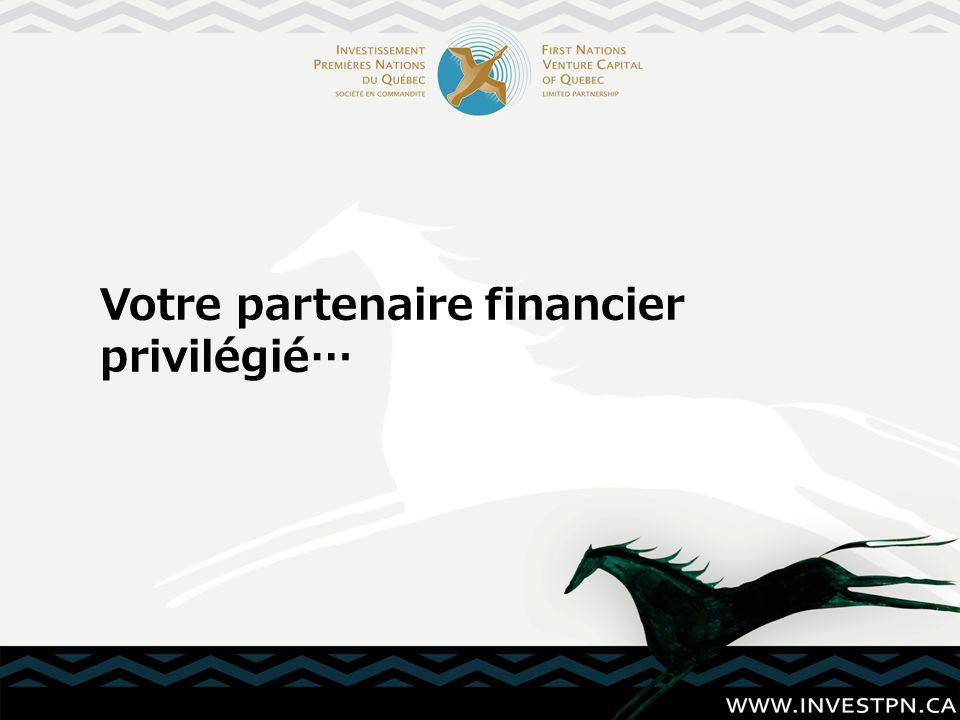 Votre partenaire financier privilégié…