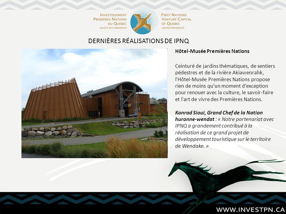 DERNIÈRES RÉALISATIONS DE IPNQ Hôtel-Musée Premières Nations Ceinturé de jardins thématiques, de sentiers pédestres et de la rivière Akiawenrahk, l'Hô