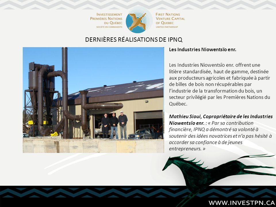 DERNIÈRES RÉALISATIONS DE IPNQ Les Industries Niowentsïo enr. Les Industries Niowentsïo enr. offrent une litière standardisée, haut de gamme, destinée