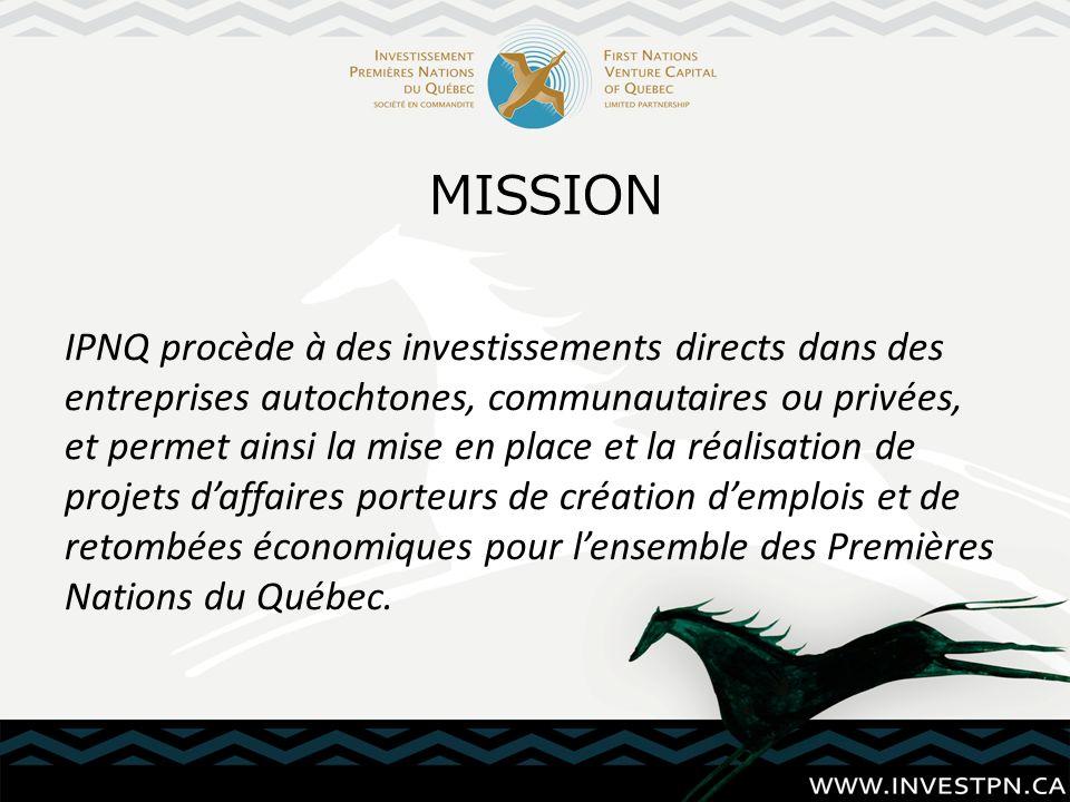 IPNQ procède à des investissements directs dans des entreprises autochtones, communautaires ou privées, et permet ainsi la mise en place et la réalisation de projets daffaires porteurs de création demplois et de retombées économiques pour lensemble des Premières Nations du Québec.