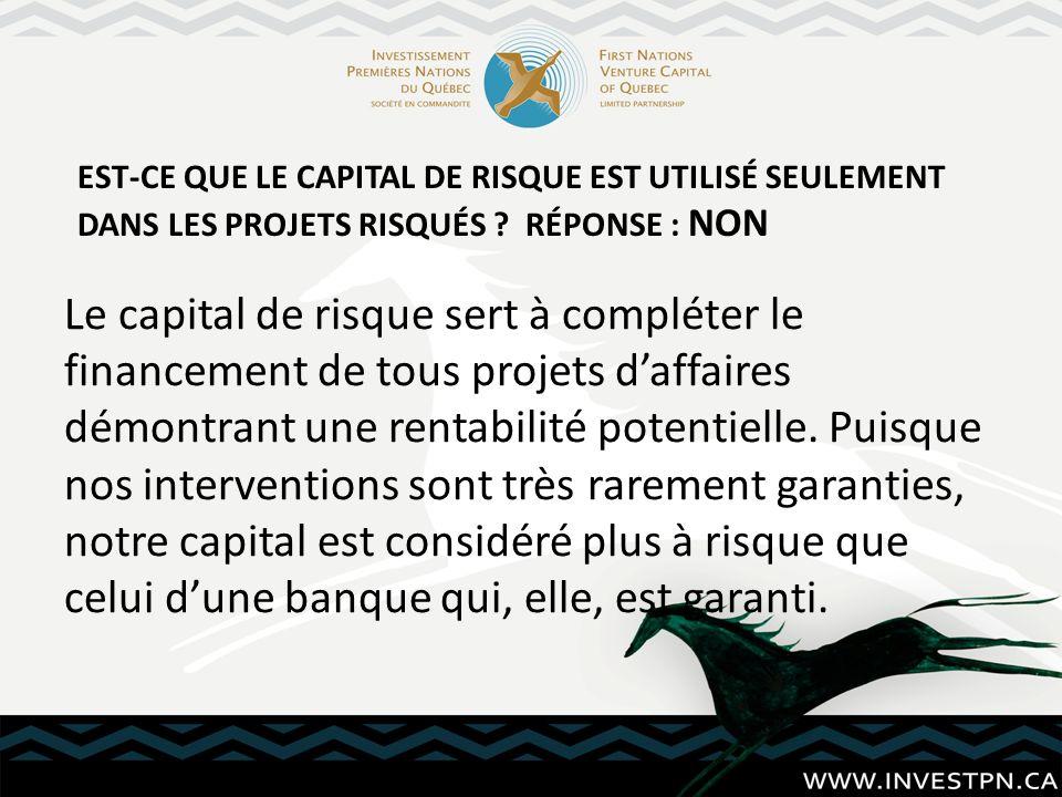 Le capital de risque sert à compléter le financement de tous projets daffaires démontrant une rentabilité potentielle. Puisque nos interventions sont