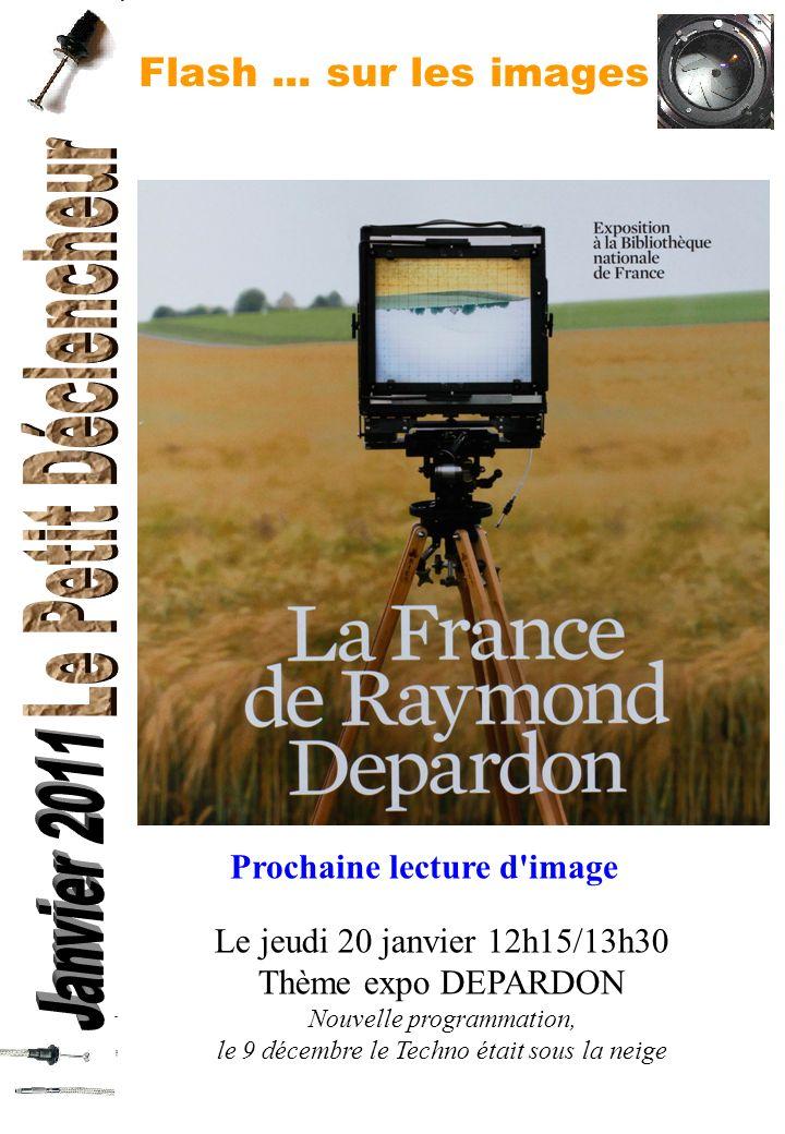 Flash... sur les images Le jeudi 20 janvier 12h15/13h30 Thème expo DEPARDON Nouvelle programmation, le 9 décembre le Techno était sous la neige Procha