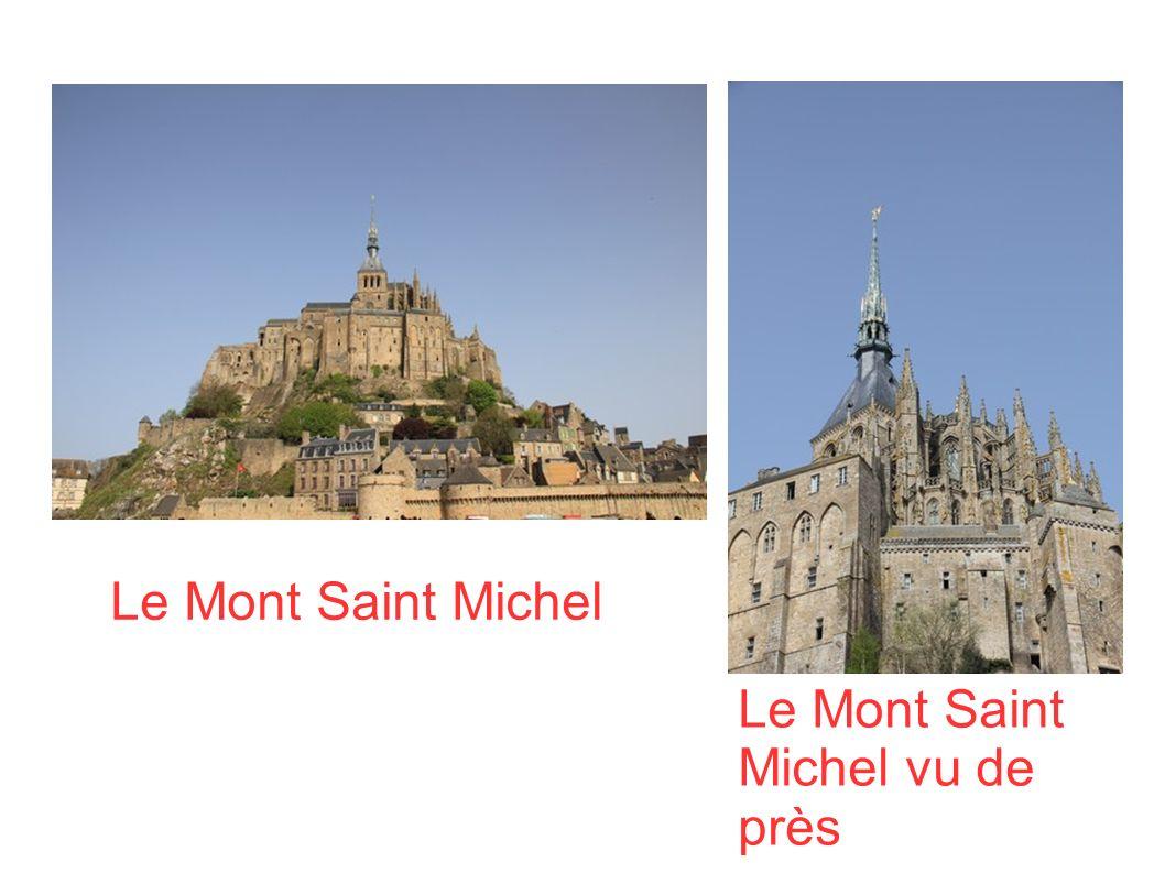 Le Mont Saint Michel Le Mont Saint Michel vu de près