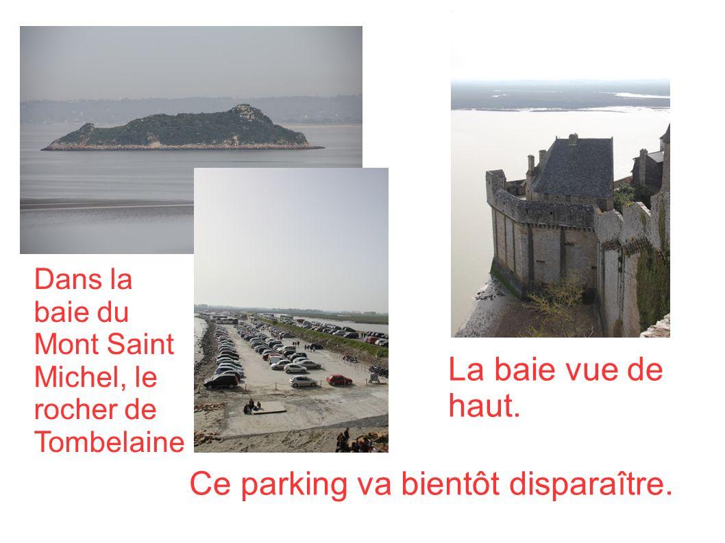 Dans la baie du Mont Saint Michel, le rocher de Tombelaine Ce parking va bientôt disparaître.