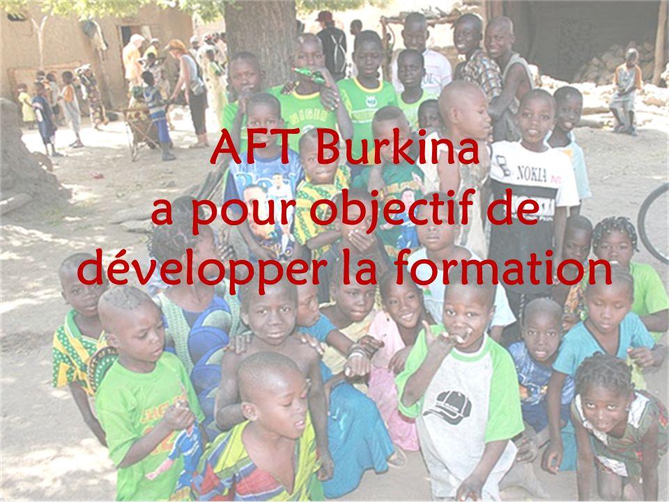 AFT Burkina a pour objectif de développer la formation