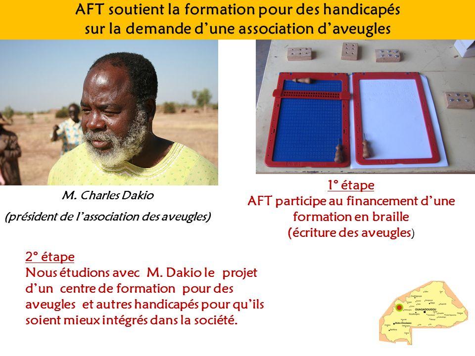 AFT soutient la formation pour des handicapés sur la demande dune association daveugles M. Charles Dakio (président de lassociation des aveugles) 1° é