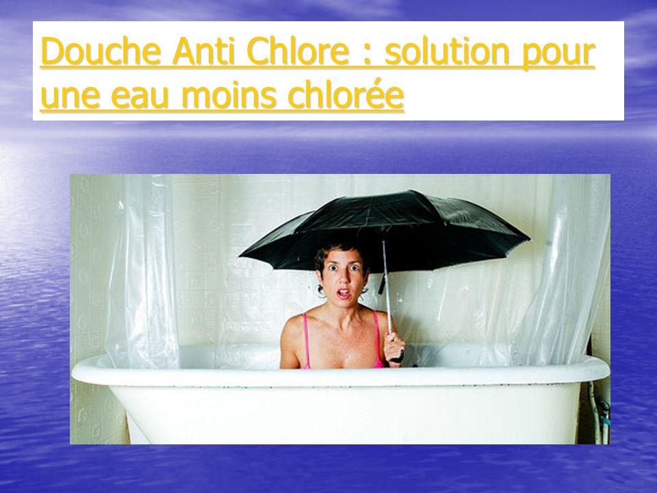 Douche Anti Chlore : solution pour une eau moins chlorée Douche Anti Chlore : solution pour une eau moins chlorée