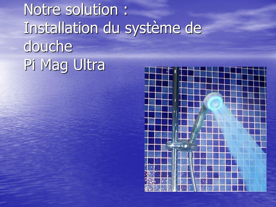 Notre solution : Installation du système de douche Pi Mag Ultra