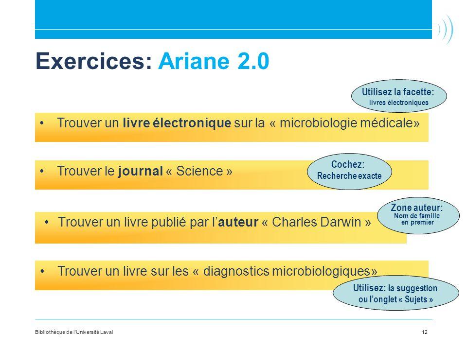 Exercices: Ariane 2.0 Trouver un livre publié par lauteur « Charles Darwin » Trouver le journal « Science » Trouver un livre électronique sur la « mic