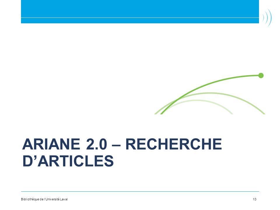 ARIANE 2.0 – RECHERCHE DARTICLES 13Bibliothèque de l'Université Laval