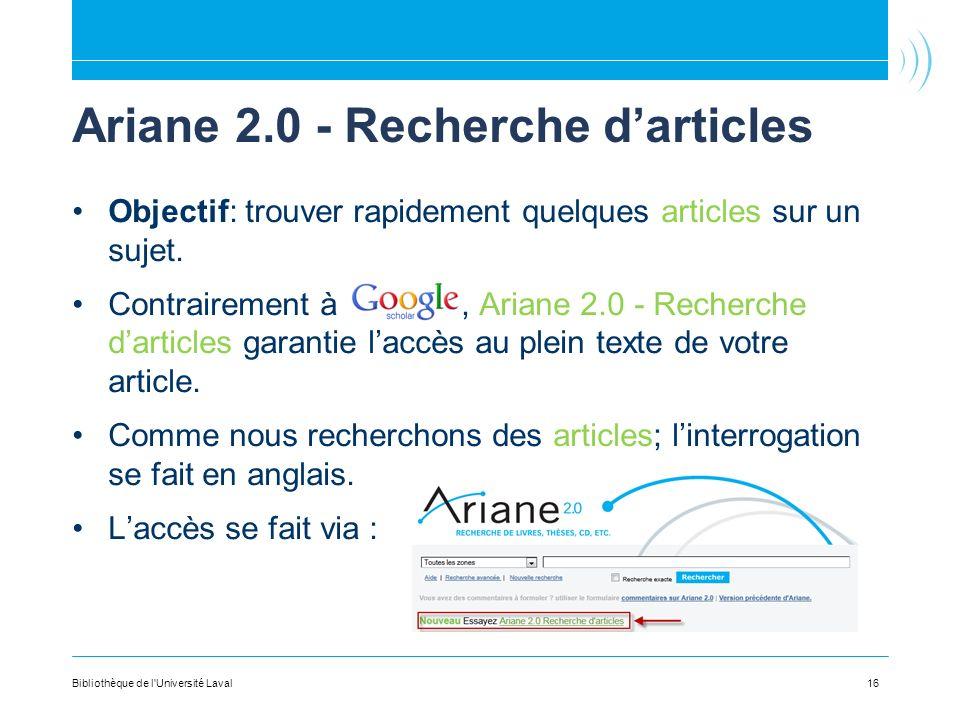 Ariane 2.0 - Recherche darticles Objectif: trouver rapidement quelques articles sur un sujet. Contrairement à, Ariane 2.0 - Recherche darticles garant