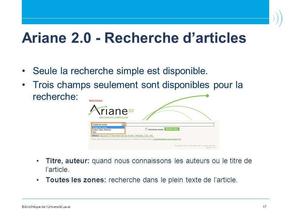 Ariane 2.0 - Recherche darticles Seule la recherche simple est disponible. Trois champs seulement sont disponibles pour la recherche: Titre, auteur: q