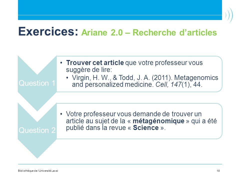 Exercices: Ariane 2.0 – Recherche darticles Question 1 Trouver cet article que votre professeur vous suggère de lire: Virgin, H. W., & Todd, J. A. (20