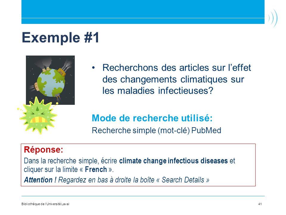 41 Exemple #1 Recherchons des articles sur leffet des changements climatiques sur les maladies infectieuses? Mode de recherche utilisé: Recherche simp