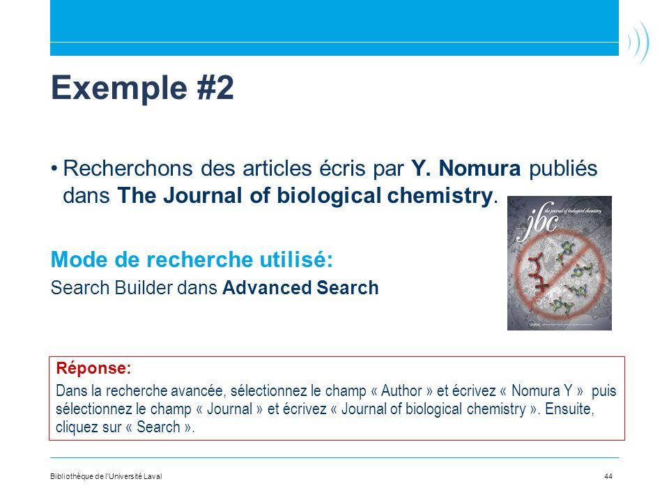 44 Exemple #2 Recherchons des articles écris par Y. Nomura publiés dans The Journal of biological chemistry. Mode de recherche utilisé: Search Builder