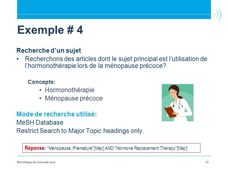 Exemple # 4 Recherche dun sujet Recherchons des articles dont le sujet principal est lutilisation de lhormonothérapie lors de la ménopause précoce.