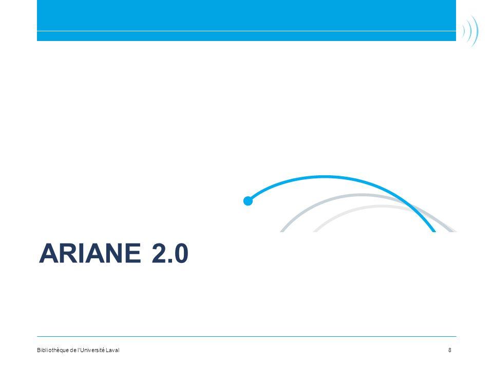 ARIANE 2.0 8Bibliothèque de l Université Laval