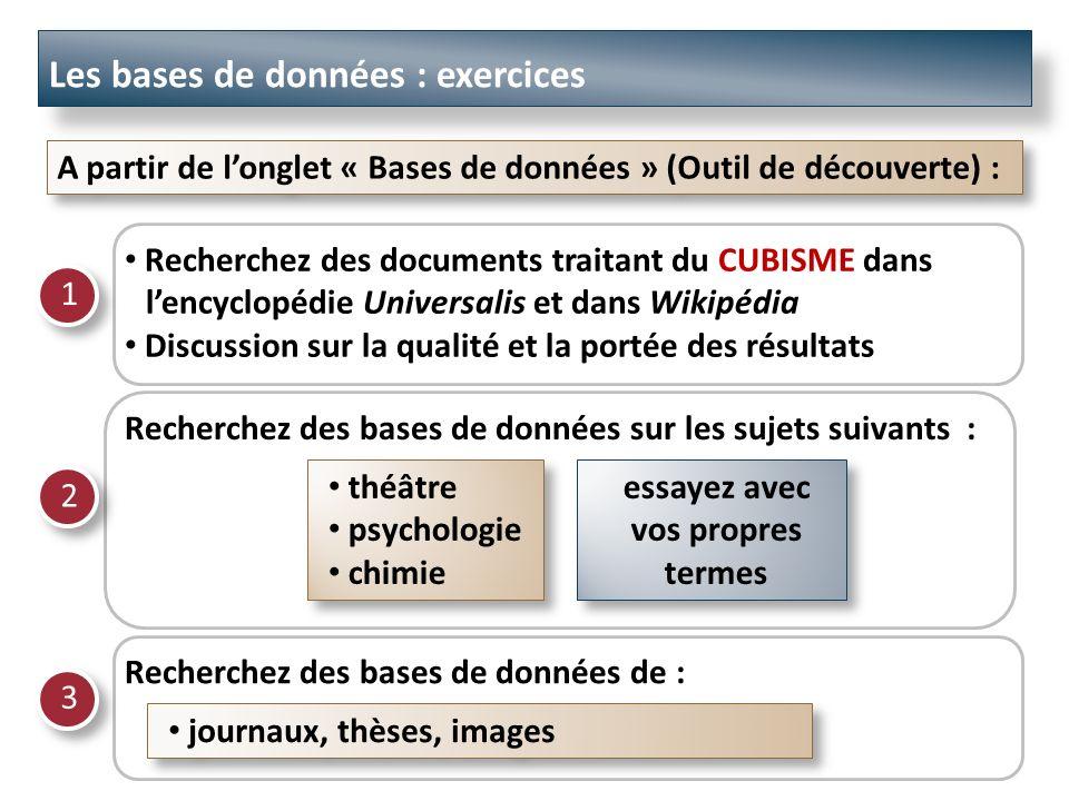 Les bases de données : exercices libres Faites des recherches sur un sujet qui vous intéresse.