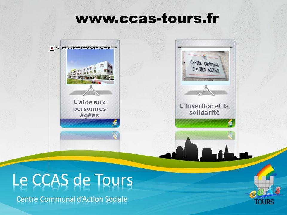 Linsertion et la solidarité Laide aux personnes âgées www.ccas-tours.fr