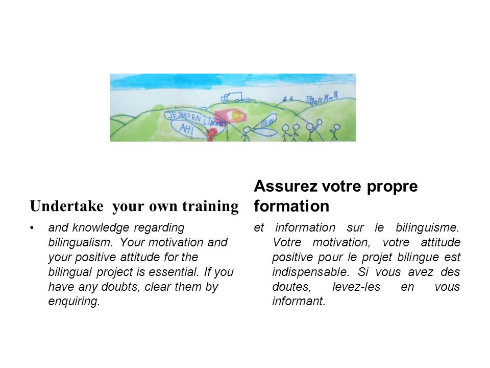Undertake your own training and knowledge regarding bilingualism.