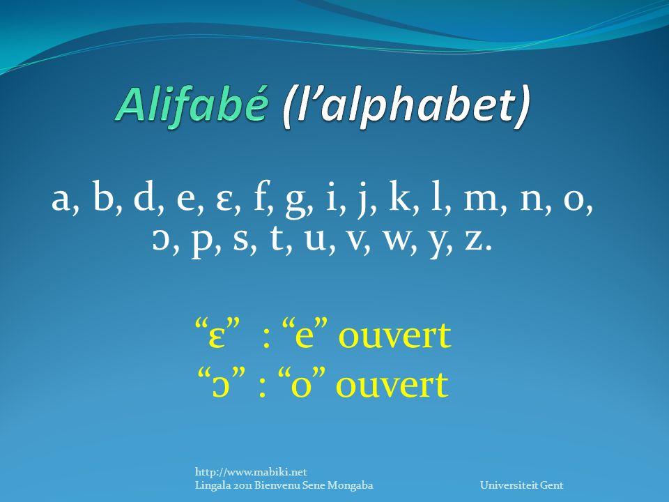 a, b, d, e, ε, f, g, i, j, k, l, m, n, o,, p, s, t, u, v, w, y, z.
