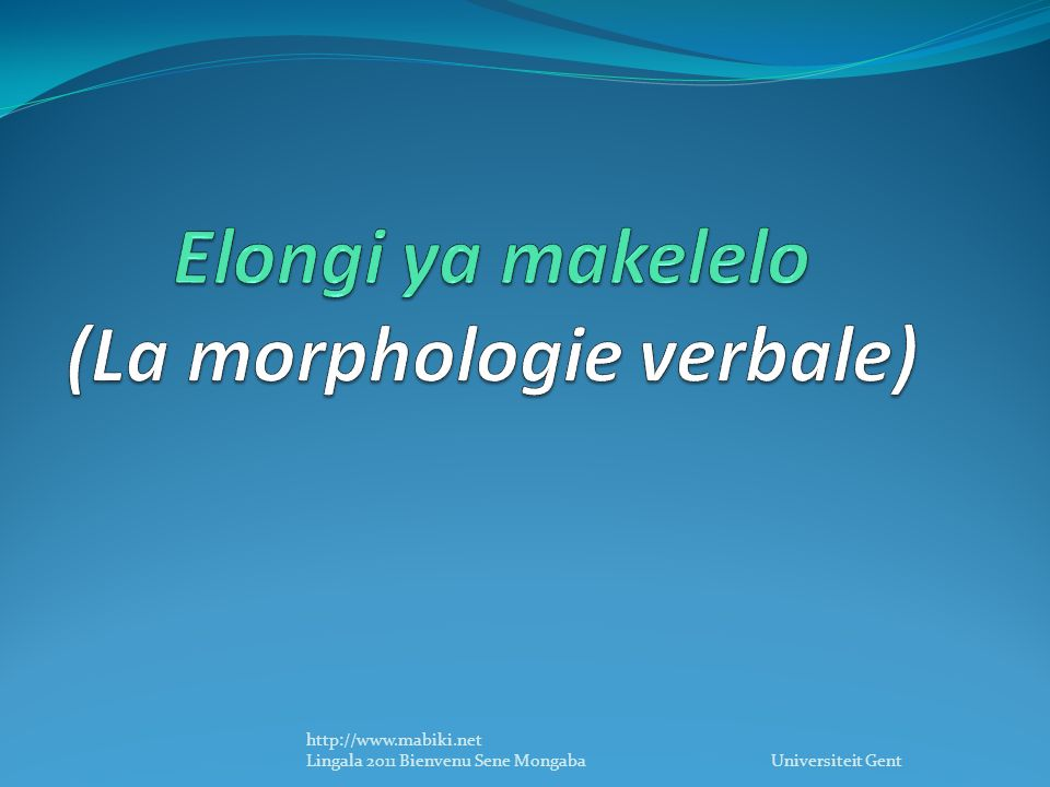 http://www.mabiki.net Lingala 2011 Bienvenu Sene Mongaba Universiteit Gent
