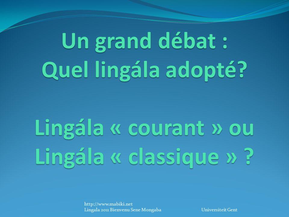 Un grand débat : Quel lingála adopté. Lingála « courant » ou Lingála « classique » .