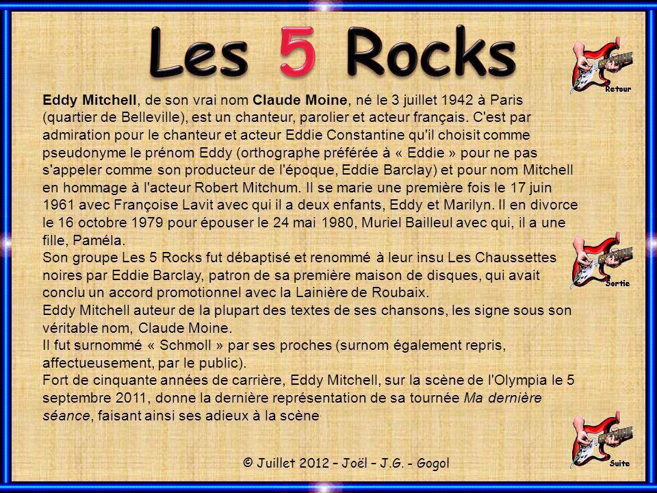 Eddy Mitchell, de son vrai nom Claude Moine, né le 3 juillet 1942 à Paris (quartier de Belleville), est un chanteur, parolier et acteur français.