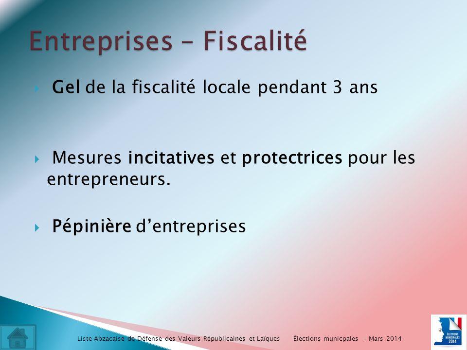 Gel de la fiscalité locale pendant 3 ans Mesures incitatives et protectrices pour les entrepreneurs.
