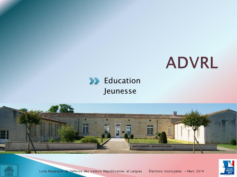 Education Jeunesse Élections municpales - Mars 2014 Liste Abzacaise de Défense des Valeurs Républicaines et Laïques