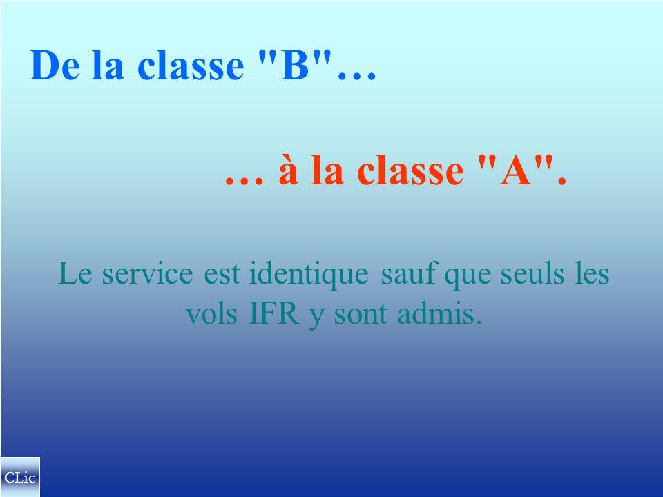 TMA LES MEES 3000 FL 115 CLASSE B B Vols VFR ? Oui ! ( avec radio et clairance !) IFR VFR IFR/IFR IFR/VFR VFR/IFR VFR/VFR ESPACEMENTS ? INFO-TRAFIC ?