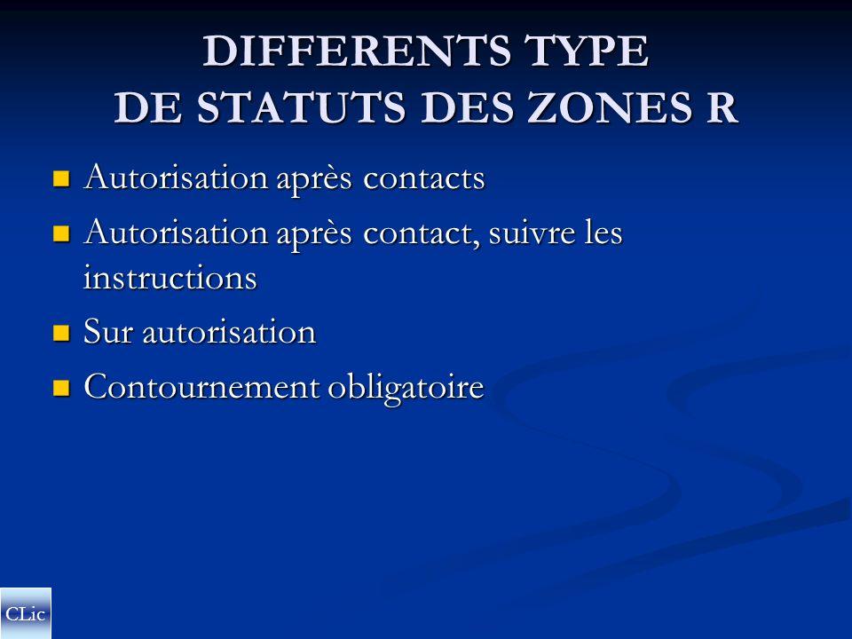 ZONES RÈGLEMENTÉES R R R Pénétration subordonnée à certaines conditions CLic