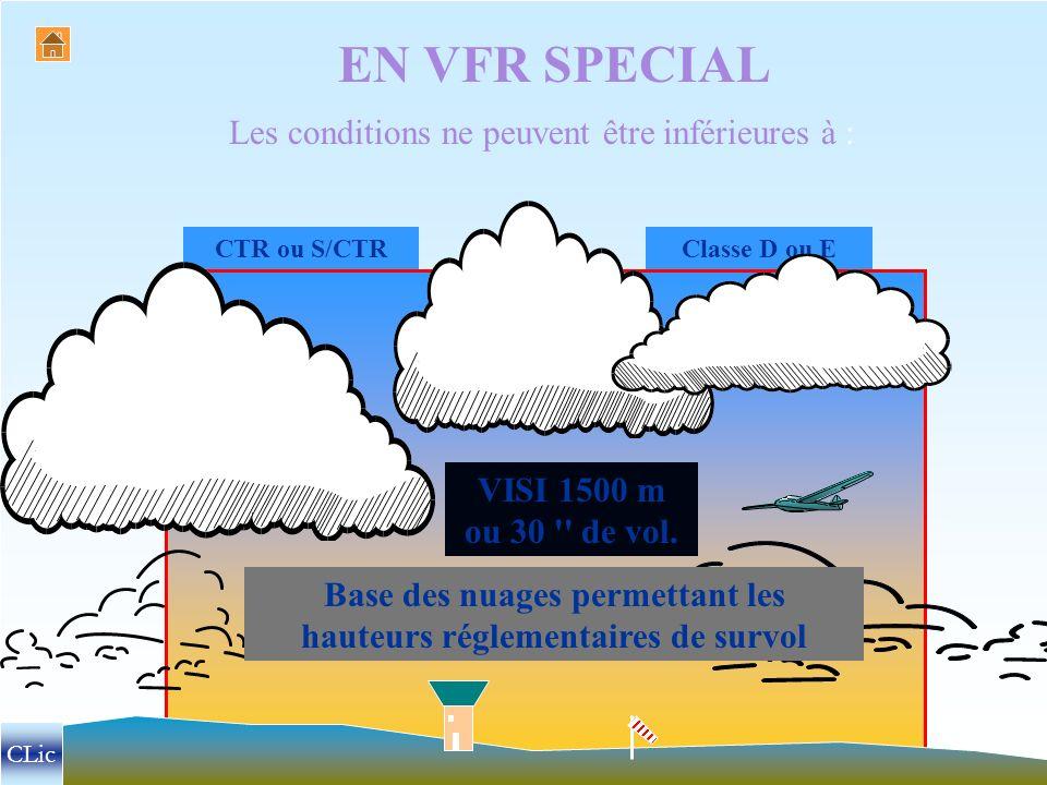 LE VFR SPECIAL Une clairance VFR spécial est nécessaire pour pénétrer ou évoluer dans une CTR ou une S/CTR : Lorsque le pilote a reçu une clairance VFR spécial, il doit s assurer : lorsque le pilote estime qu il ne pourra pas respecter les conditions VMC ; lorsque les paramètres communiqués font état d une visibilité inférieure à 5 km et un plafond inférieur à 1500 ft.