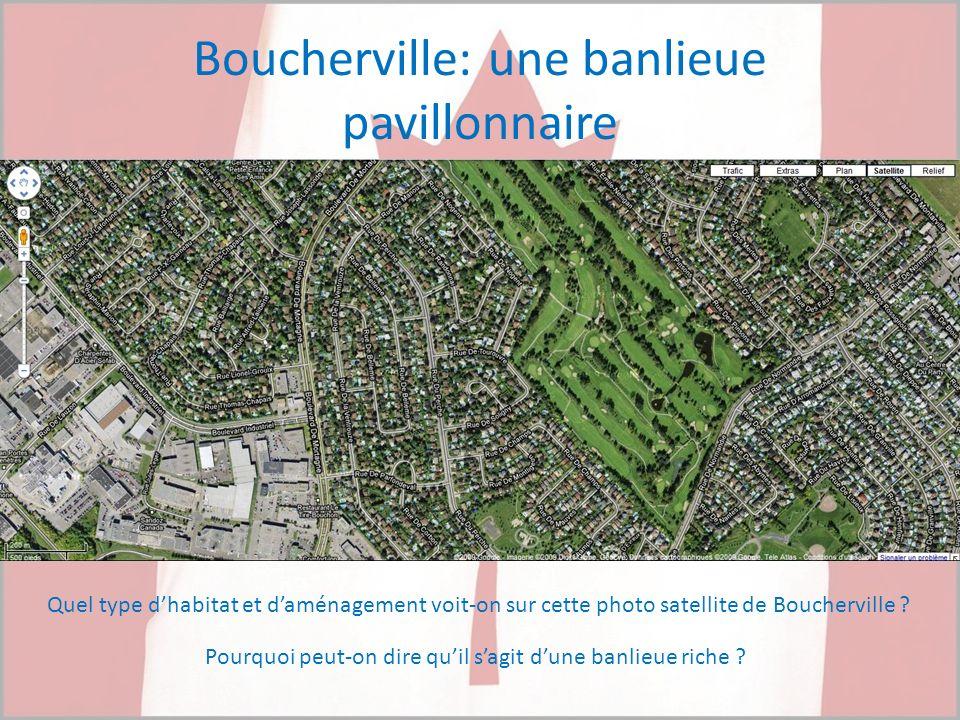 Boucherville: une banlieue pavillonnaire Quel type dhabitat et daménagement voit-on sur cette photo satellite de Boucherville ? Pourquoi peut-on dire