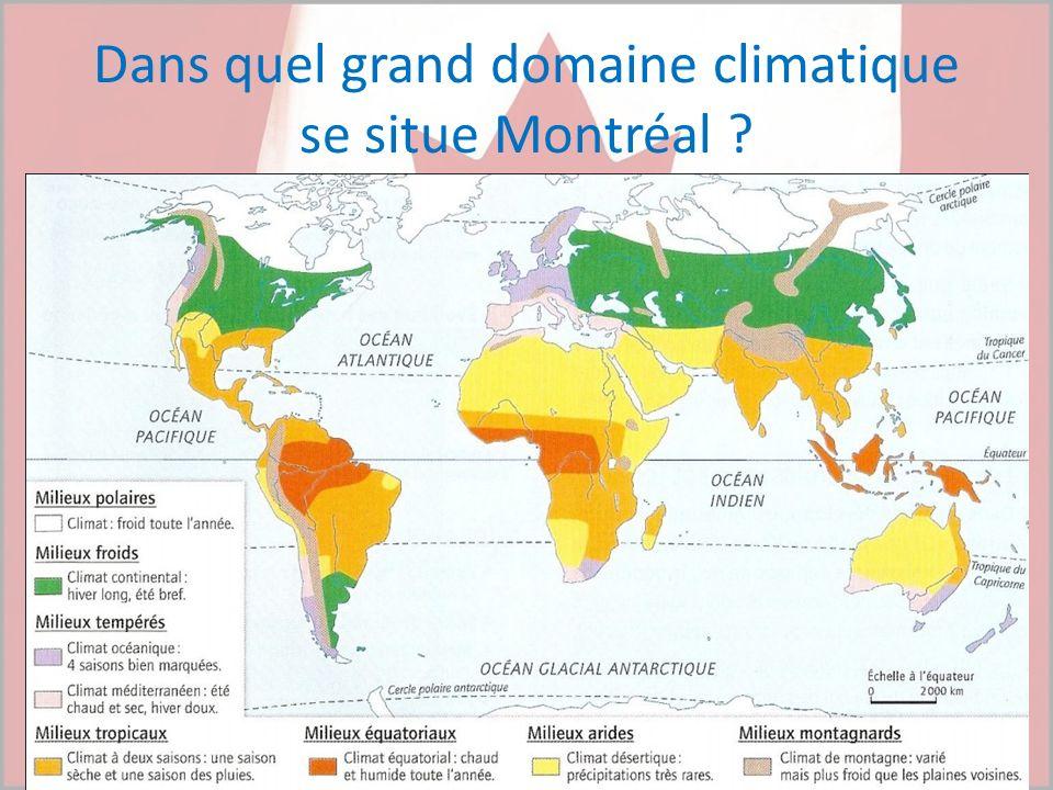Dans quel grand domaine climatique se situe Montréal ?