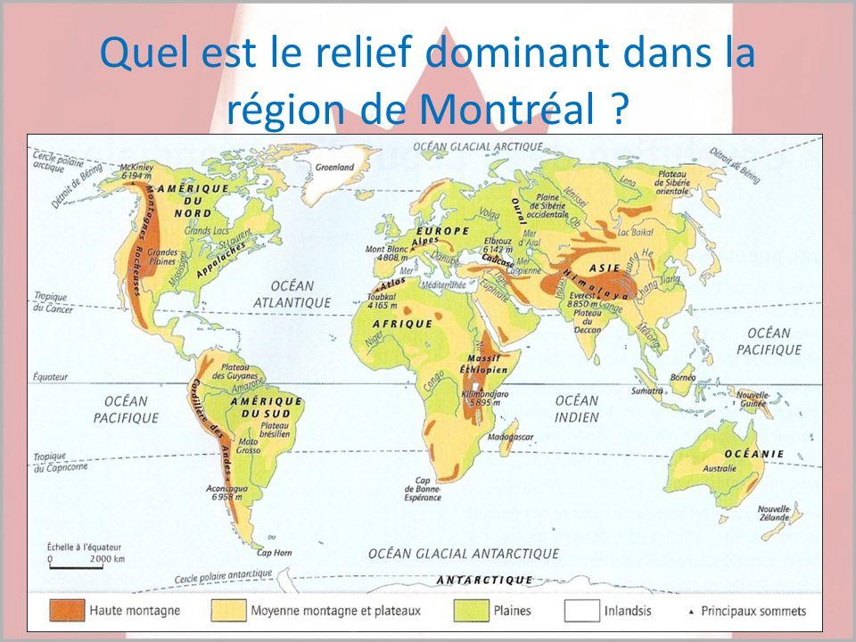 Quel est le relief dominant dans la région de Montréal ?