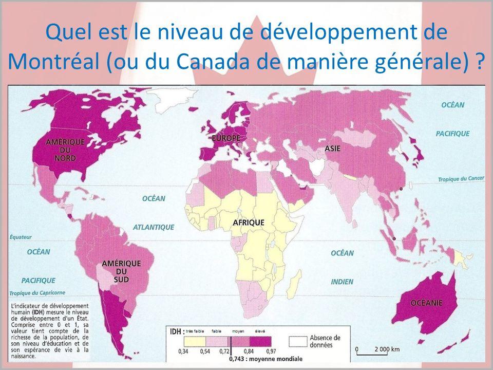 Quel est le niveau de développement de Montréal (ou du Canada de manière générale) ?