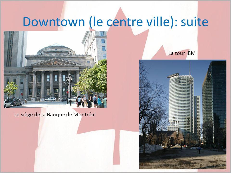 Downtown (le centre ville): suite Le siège de la Banque de Montréal La tour IBM