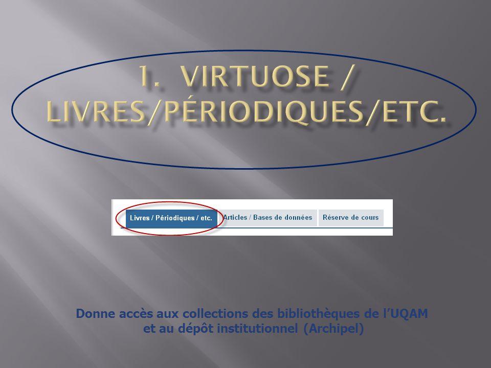 Donne accès aux collections des bibliothèques de lUQAM et au dépôt institutionnel (Archipel)