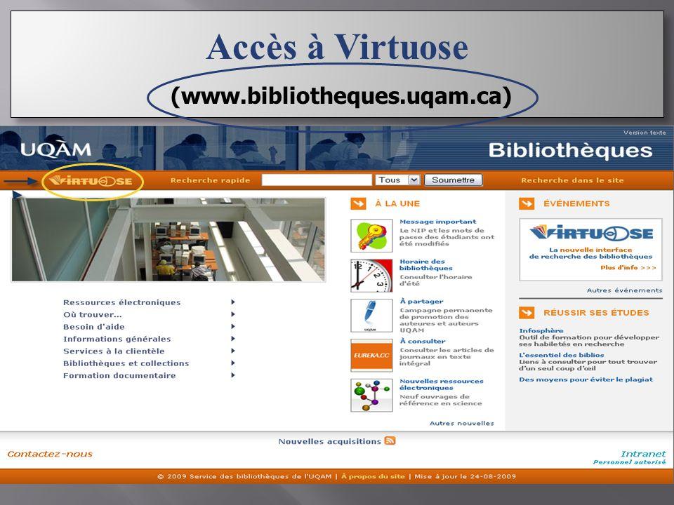 Accès à Virtuose (www.bibliotheques.uqam.ca) Accès à Virtuose (www.bibliotheques.uqam.ca)