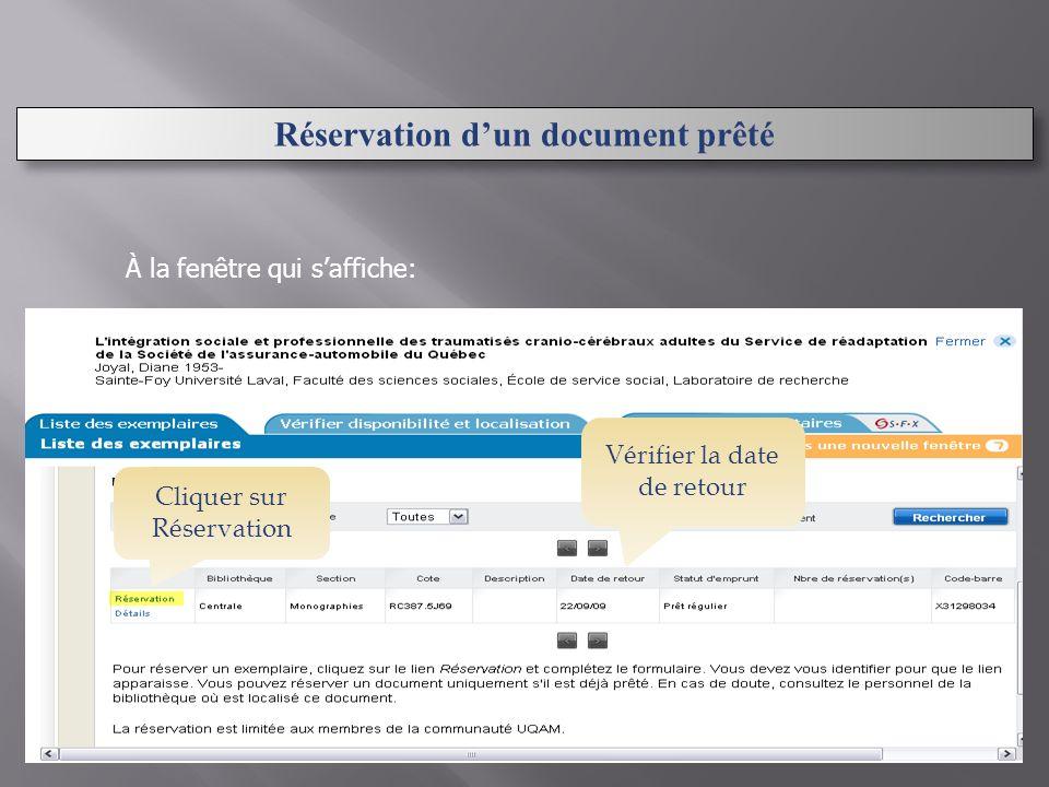 Réservation dun document prêté À la fenêtre qui saffiche: Vérifier la date de retour Cliquer sur Réservation