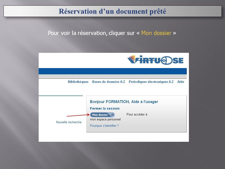 Pour voir la réservation, cliquer sur « Mon dossier »