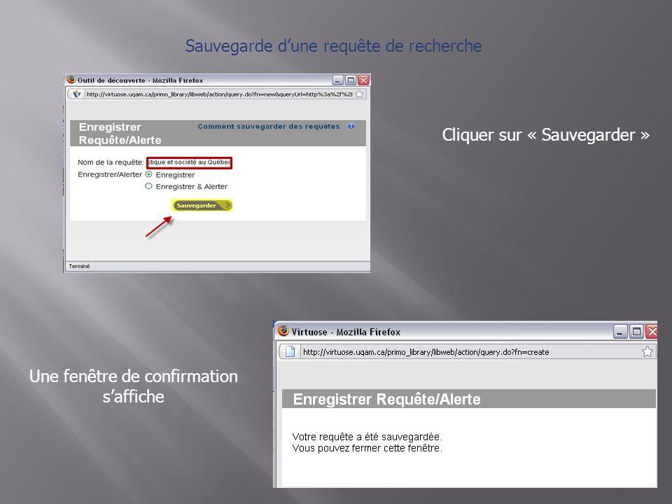 Sauvegarde dune requête de recherche Cliquer sur « Sauvegarder » Une fenêtre de confirmation saffiche
