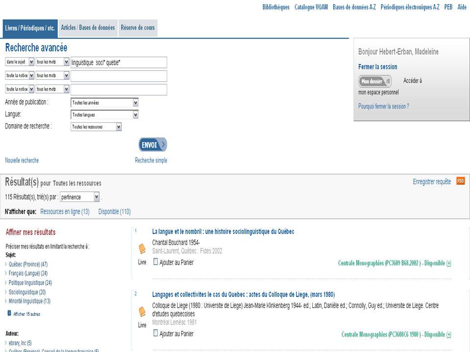 Récupération de la requête dans « Mon dossier » Cliquer sur « Mon dossier » La requête sauvegardée saffiche Cliquer dessus pour lancer la recherche