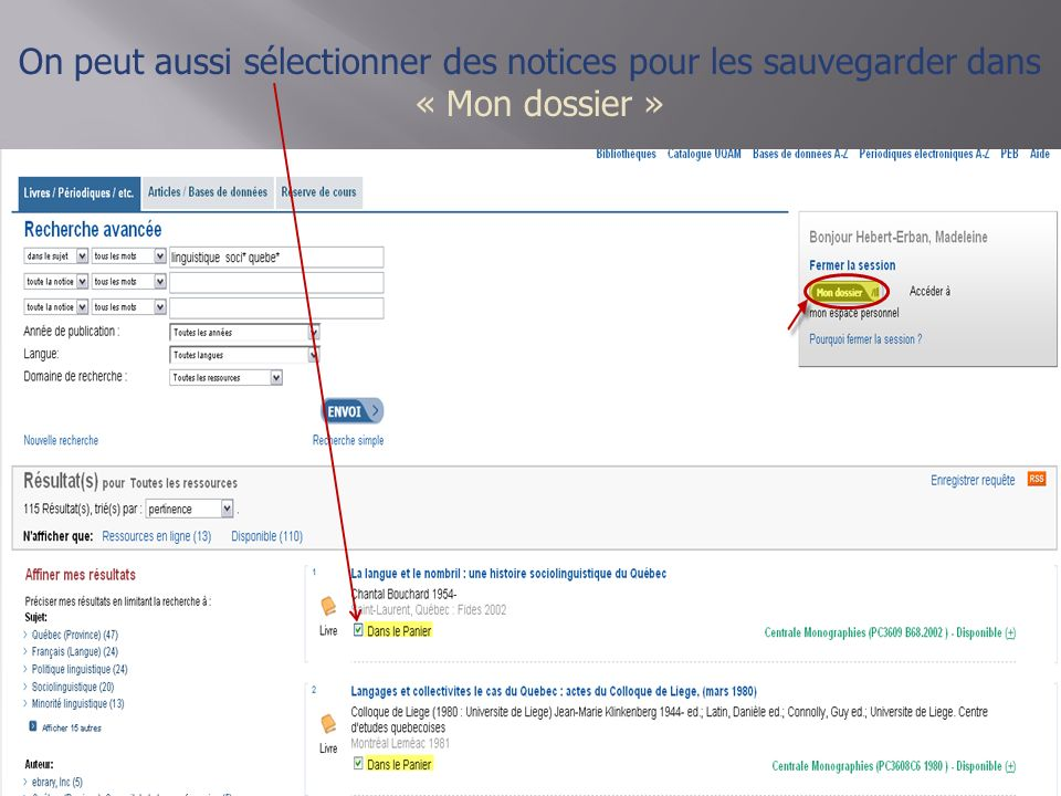 On peut aussi sélectionner des notices pour les sauvegarder dans « Mon dossier »
