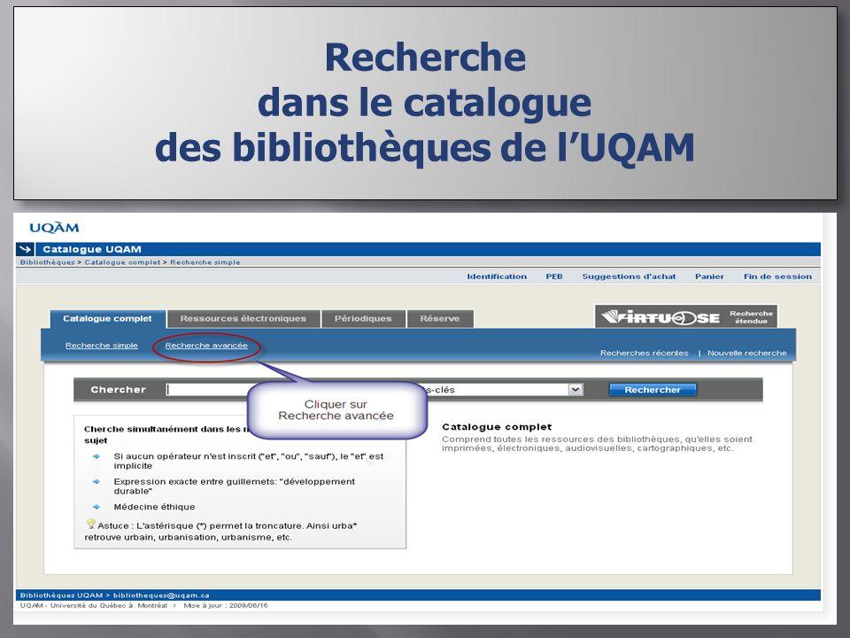 Recherche dans le catalogue des bibliothèques de lUQAM Recherche dans le catalogue des bibliothèques de lUQAM
