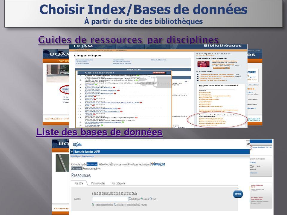 Liste des bases de données Liste des bases de donnéesListe des bases de donnéesListe des bases de données Choisir Index/Bases de données À partir du site des bibliothèques Choisir Index/Bases de données À partir du site des bibliothèques