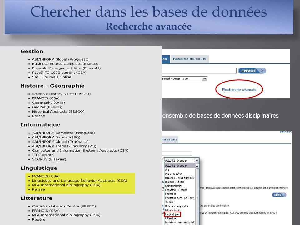 Chercher dans les bases de données Recherche avancée Pour plus de critères de recherche cliquer sur « recherche avancée » À cet endroit, la recherche est lancée dans un ensemble de bases de données disciplinaires Pour connaître ces bases de données Cliquer sur «Sélection de bases de données»